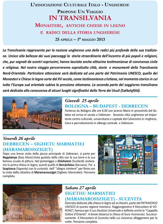 Viaggio  IN TRANSILVANIA  Monasteri,  antiche chiese in legno e  radici della storia ungherese 25 aprile – 1° maggio 2013