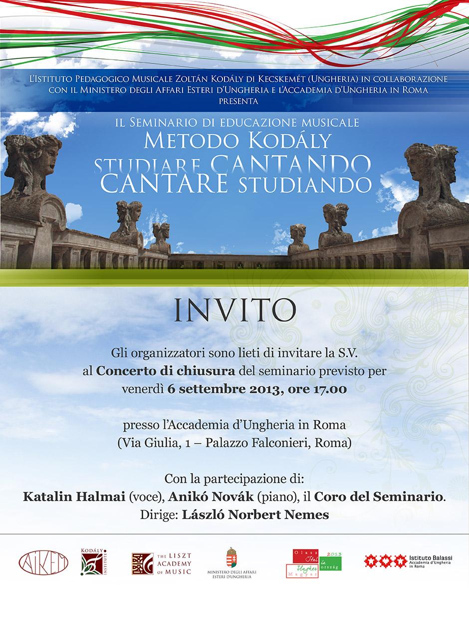 invito Concerto di chiusura del Seminario Kodály  6 settembre 2013, ore 17.00 Accademia d'Ungheria in Roma